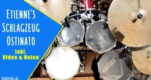 Etiennes Schlagzeug Ostinato: Schritt für Schritt zum Multi-Groove