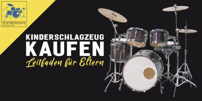 Schlagzeug für Kinder kaufen - Leitfaden für Eltern