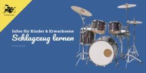 Schlagzeug spielen lernen für Kinder & Erwachsene