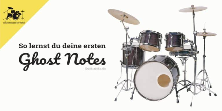 Ghost Notes auf dem Schlagzeug spielen lernen